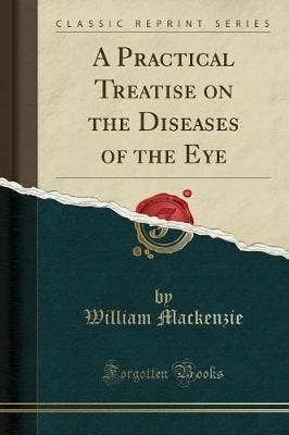 Practical Treatise on the Diseases of the Eye (Classic Reprint)