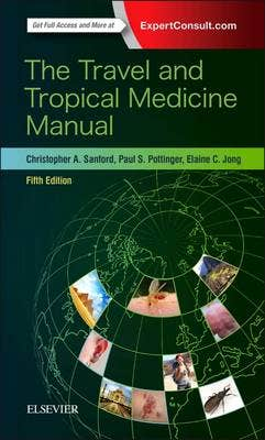 Travel and Tropical Medicine Manual, 5th revised edition