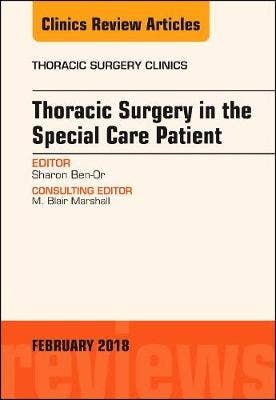 Thoracic Surgery in the Special Care Patient, An Issue of Thoracic Surgery Clinics