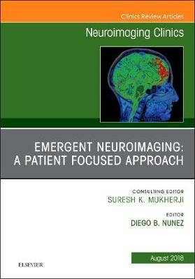 Patient Centered Neuroimaging in the Emergency Department, An Issue of Neuroimaging Clinics of North America
