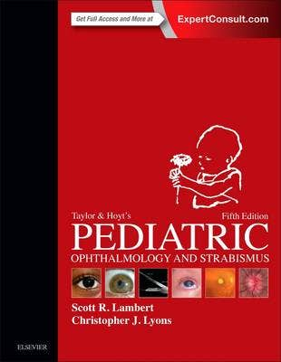 Taylor and Hoyt's Pediatric Ophthalmology and Strabismus, 5th revised edition