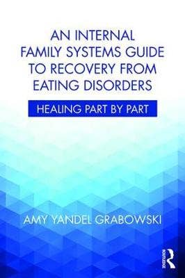 Internal Family Systems Guide to Recovery from Eating Disorders