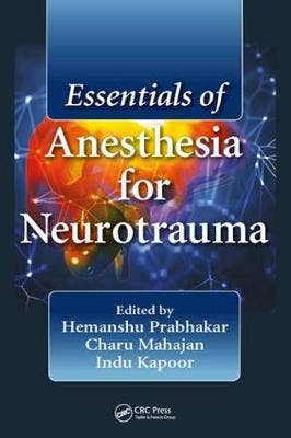 Essentials of Anesthesia for Neurotrauma