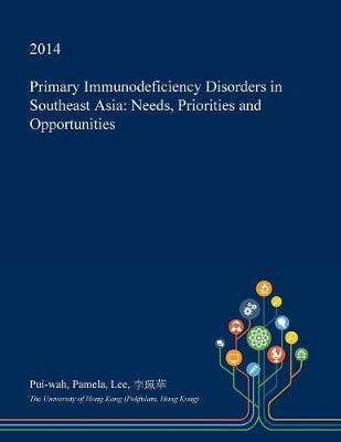 Primary Immunodeficiency Disorders in Southeast Asia