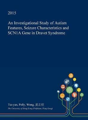 Investigational Study of Autism Features, Seizure Characteristics and Scn1a Gene in Dravet Syndrome