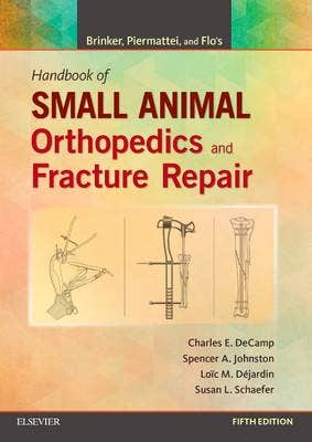 Brinker, Piermattei and Flo's Handbook of Small Animal Orthopedics and Fracture Repair, 5th revised edition