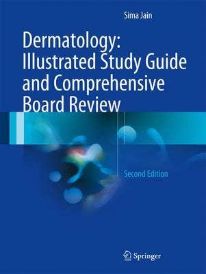 Dermatology: Illustrated Study Guide and Comprehensive Board Review, 2nd revised edition