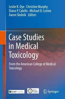 Case Studies in Medical Toxicology