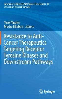 Resistance to Anti-Cancer Therapeutics Targeting Receptor Tyrosine Kinases and Downstream Pathways