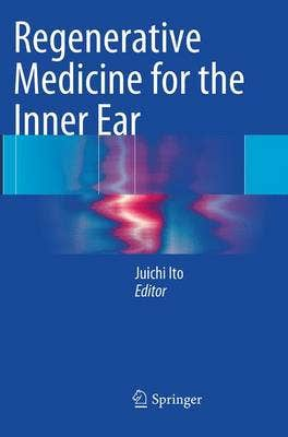 Regenerative Medicine for the Inner Ear