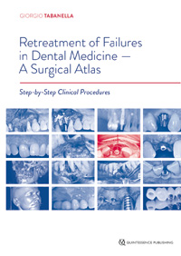 Retreatment of Failures in Dental Medicine - A Surgical Atlas